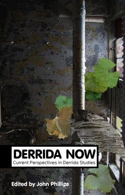 Derrida Now By Phillips, John William