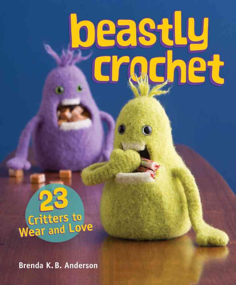 Beastly Crochet By Anderson, Brenda K. B.